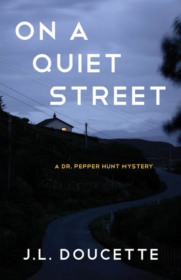 On a Quiet Street - A Dr Pepper Hunt Mystery - cover