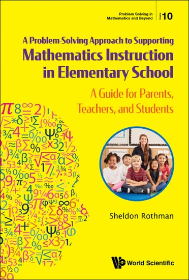 A Problem-Solving Approach to Supporting Mathematics Instruction in Elementary School - A Guide for Parents Teachers and Students - cover