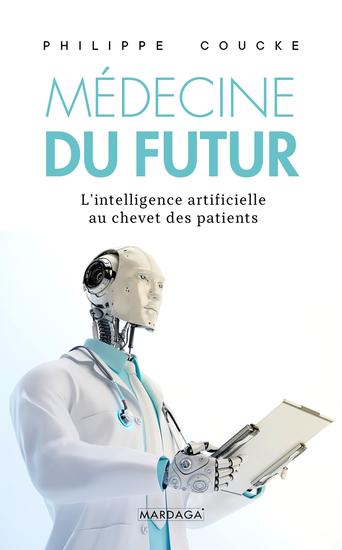 La médecine du futur - Ces technologies qui nous sauvent déjà - cover
