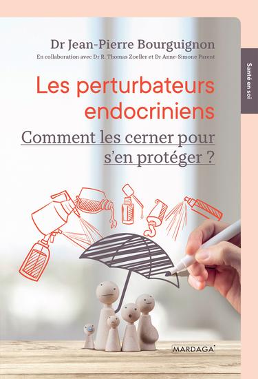Les perturbateurs endocriniens - Comment les cerner pour s'en protéger ? - cover