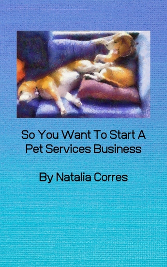 So You Want To Start A Pet Services Business - cover