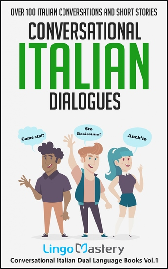 Conversational Italian Dialogues - Over 100 Italian Conversations and Short Stories - cover