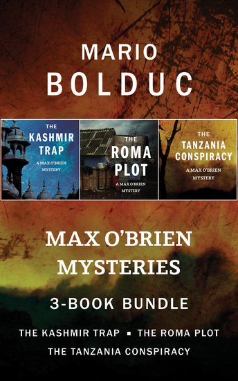 Max O'Brien Mysteries 3-Book Bundle - The Kashmir Trap The Roma Plot The Tanzania Conspiracy - cover
