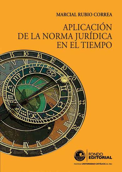 Aplicación de la norma jurídica en el tiempo - cover