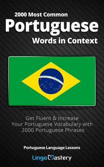 2000 Most Common Portuguese Words in Context - Get Fluent & Increase Your Portuguese Vocabulary with 2000 Portuguese Phrases - cover