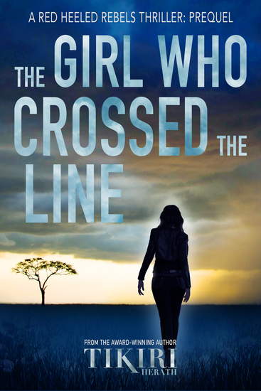 The Girl Who Crossed the Line - Prequel to International Crime Thriller Series - cover