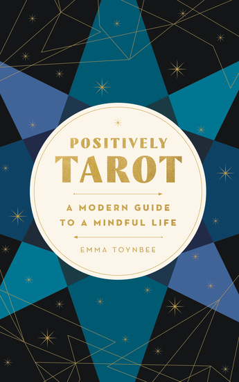 Positively Tarot - A Modern Guide to a Mindful Life - cover