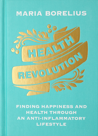 Health Revolution - Finding Happiness and Health Through an Anti-Inflammatory Lifestyle - cover