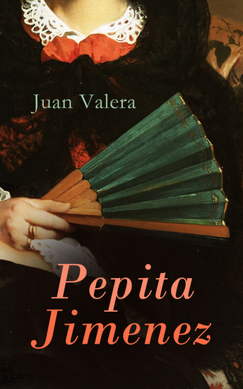 Pepita Jimenez - Historical Novel - cover