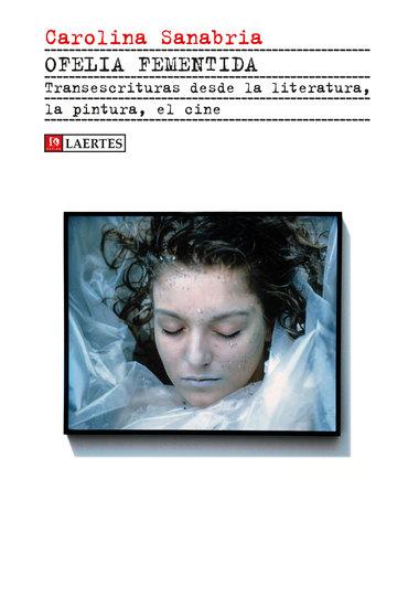 Ofelia fementida - Transescrituras desde la literatura la pintura el cine - cover