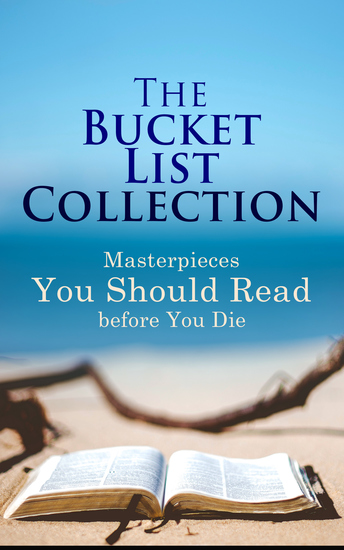 The Bucket List Collection: Masterpieces You Should Read Before You Die - Leaves of Grass Siddhartha Dubliners Les Misérables Don Quixote Art of War Middlemarch Swann's Way… - cover