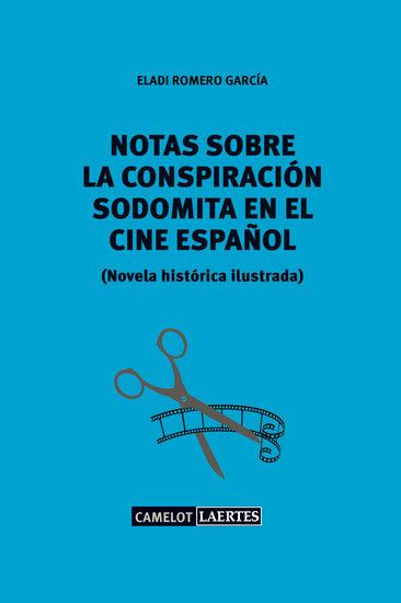 Notas sobre una conspiración sodomita en el cine español - Novela histórica ilustrada - cover