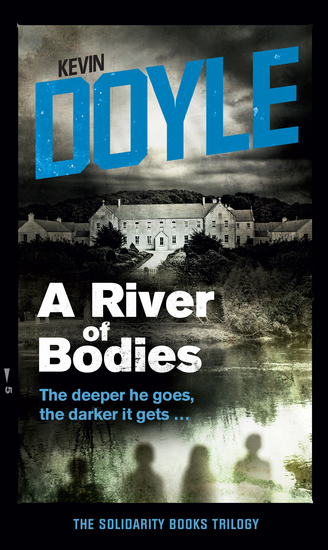 A River of Bodies - The deeper he goes the darker it gets … - cover