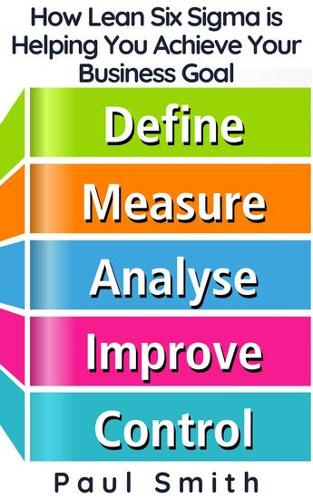 How Lean Six Sigma is Helping You Achieve Your Business Goal - cover