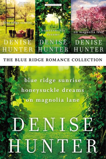 The Blue Ridge Romance Collection - Blue Ridge Sunrise Honeysuckle Dreams On Magnolia Lane - cover