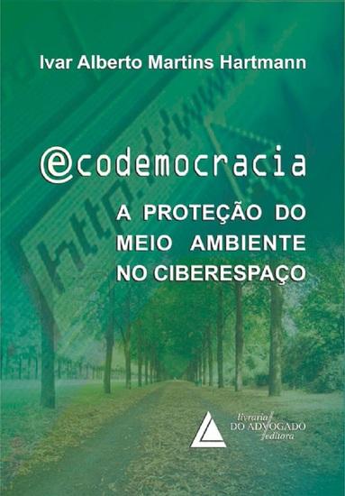 Ecodemocracia A Proteção Do Meio Ambiente No Ciberespaço - cover
