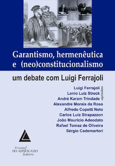 Garantismo Hermenêutica e Neo Constitucionalismo - Um Debate com Luigi Ferrajoli - cover