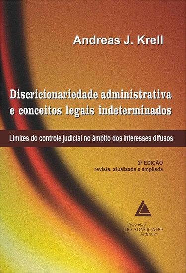 Discricionariedade Administrativa E Conceitos Legais Indeterminados - cover