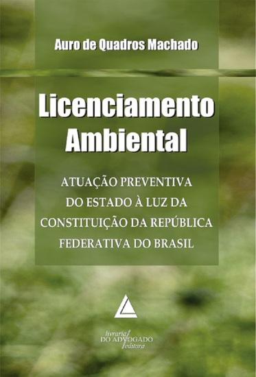 Licenciamento Ambiental - Atuação Preventiva do Estado à Luz da Constituição da República Federativa do Brasil - cover