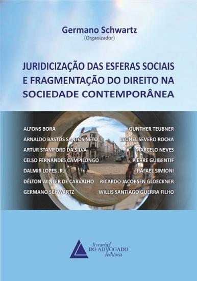 Juridicização Das Esferas Sociais E Fragmentação Do Direito Na Sociedade Contemporânea - cover