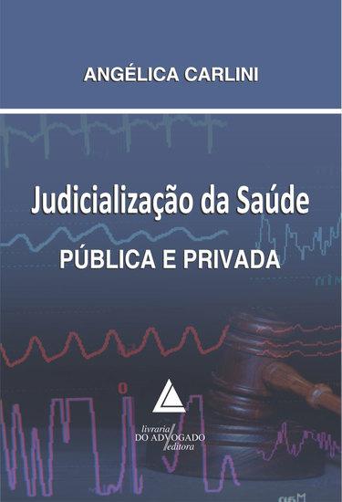 Judicialização da Saúde Pública e Privada - cover
