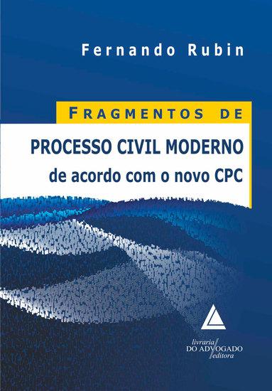 Fragmentos De Processo Civil Moderno: De Acordo com o Novo CPC - cover