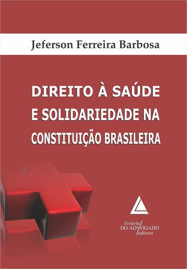 Direito à Saúde e Solidariedade na Constituição Brasileira - cover