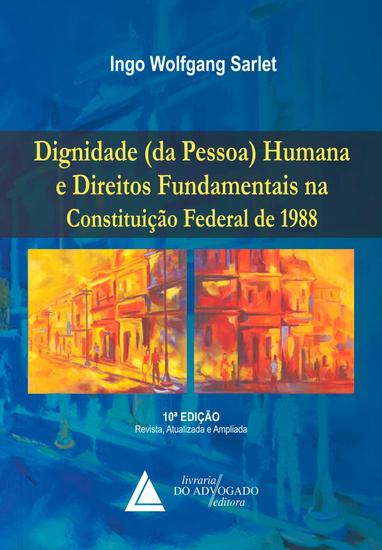 Dignidade da Pessoa Humana e Direitos Fundamentais - Na Constituição Federal de 1988 - cover