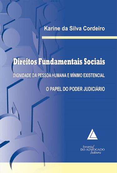 Direitos Fundamentais Sociais Dignidade da Pessoa Humana e Mínimo Existencial: - O Papel do Poder Judiciário - cover
