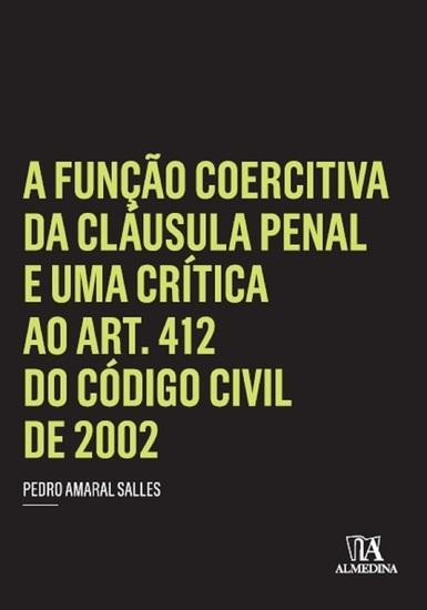 A Função Coercitiva da Cláusula Penal e uma Crítica ao Art 412 do Código Civil de 2002 - cover