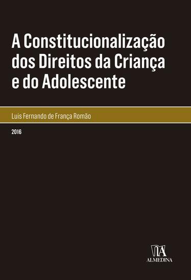 A Constitucionalização dos Direitos da Criança e do Adolescente - cover