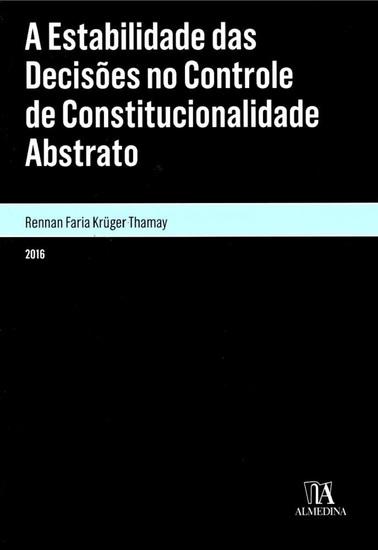 A Estabilidade das Decisões no Controle de Constitucionalidade Abstrato - cover