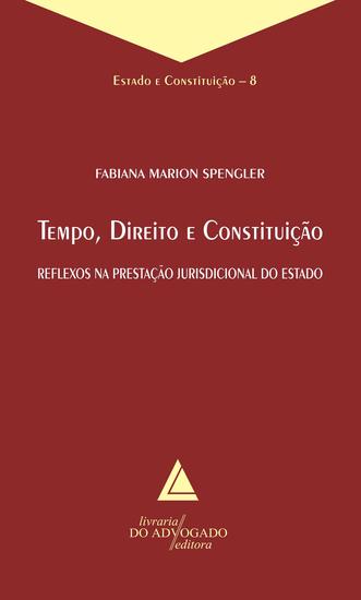 Tempo Direito E Constituição - Reflexos na Prestação Jurisdicional do Estado - cover