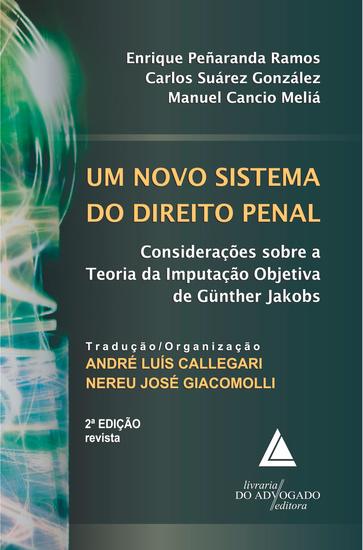 Um Novo Sistema do Direito Penal - Considerações sobre a Teoria da Imputação Objetiva de Günther Jakobs - cover