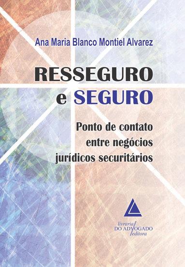 Resseguro e Seguro - Ponto de Contato entre Negócios Jurídicos Securitários - cover