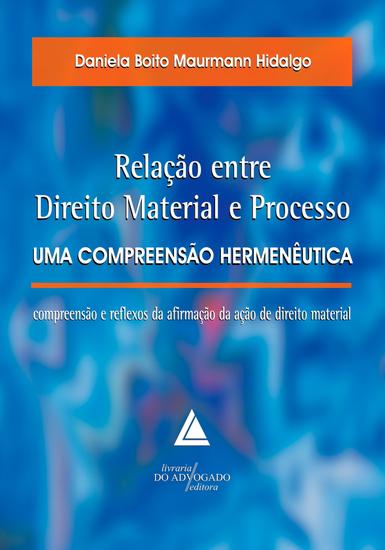 Relação Entre Direito Material E Processo Uma Compreensão Hermenêutica - cover