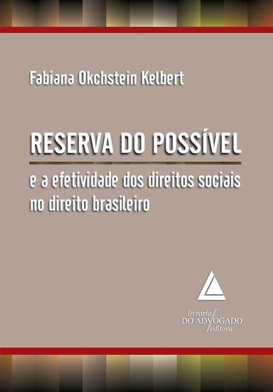 Reserva Do Possível - E a efetividade dos Direitos Sociais no Direito Brasileiro - cover