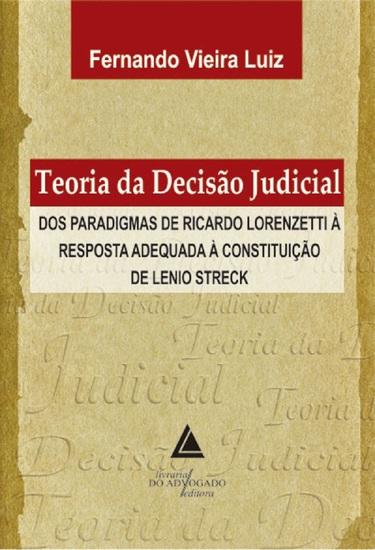 Teoria da Decisão Judicial - Dos Paradigmas de Ricardo Lorenzetti à Resposta - cover