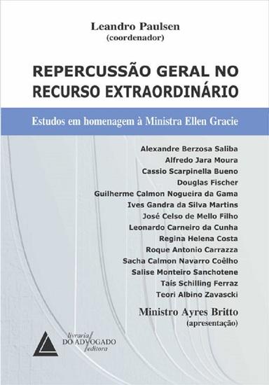 Repercussão Geral no Recurso Extraordinário - Estudos em Homenagem à Ministra Ellen Gracie - cover