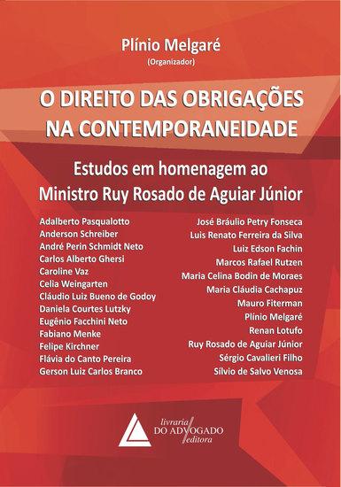 O Direito das Obrigações na Contemporaneidade - Estudos em Homenagem ao Ministro Ruy Rosado de Aguiar Júnior - cover