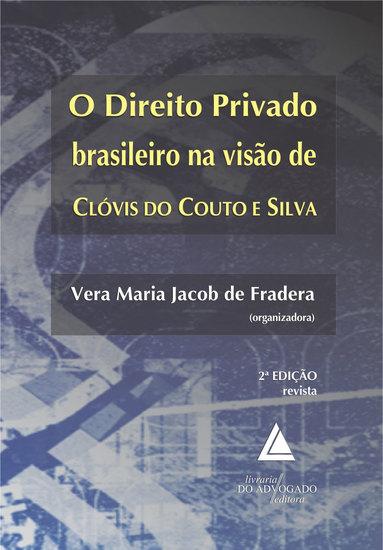 O Direito Privado Brasileiro na Visão de Clóvis do Couto e Silva - cover