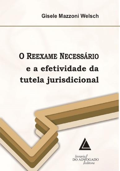 O Reexame Necessário e a Efetividade da Tutela Jurisdicional - cover
