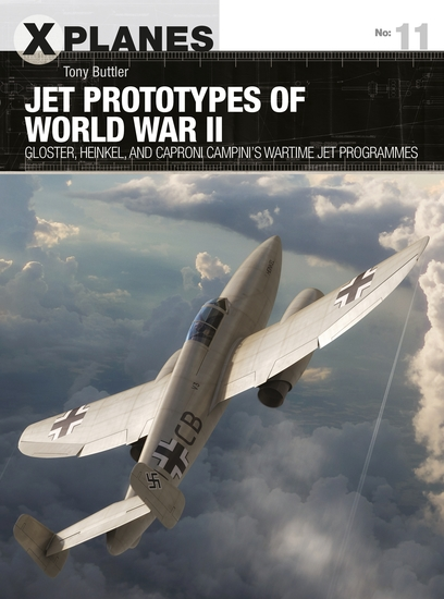 Jet Prototypes of World War II - Gloster Heinkel and Caproni Campini's wartime jet programmes - cover