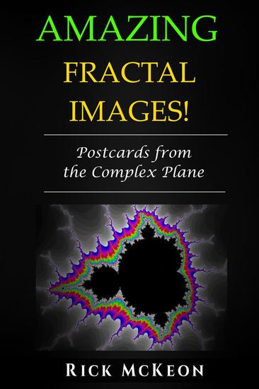 Amazing Fractal Images: Postcards from the Complex Plane - cover