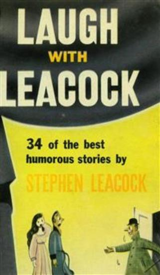 Laugh With Leacock: An Anthology of the Best Works of Stephen Leacock - cover
