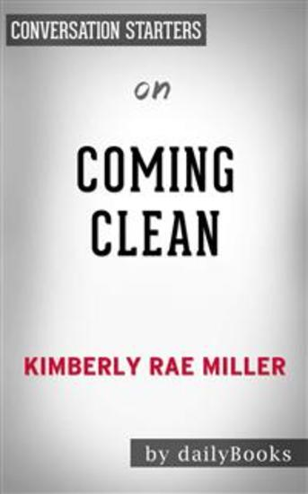 Coming Clean: A Memoir by Kimberly Miller   Conversation Starters - cover