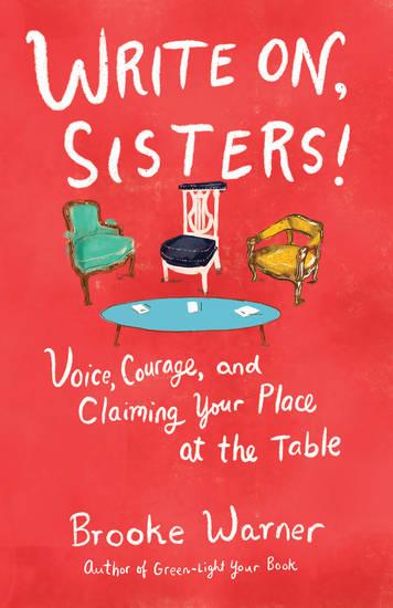 Write On Sisters! - Voice Courage and Claiming Your Place at the Table - cover