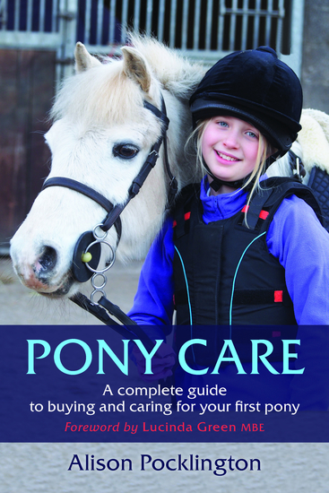 Pony Care - A complete guide to buying and caring for your first pony - cover