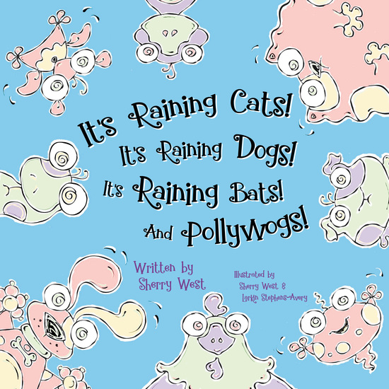 It's Raining Cats! It's Raining Dogs! It's Raining Bats! And Pollywogs! - cover
