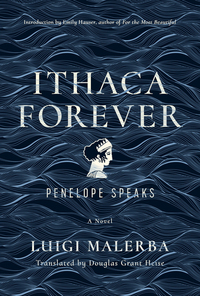 Ithaca Forever - Penelope Speaks A Novel
